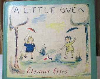 A Little Oven by Eleanor Estes 1955 HC Edition