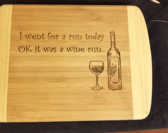 Laser engraved cutting board funny Wine Run saying