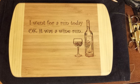 Laser Engraved Cutting Board Funny Wine Run Saying