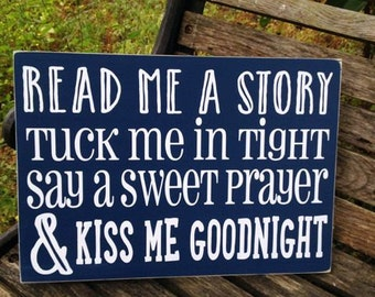 Read me a story tuck me in tight say a sweet prayer & kiss me goodnight wood sign - distressed - in colors of your choice  LR079