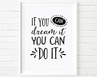 Kids prints, Digital Printable, Disney quote,If you can dream it you can do it, nursery decor, Children's print, Black and white art