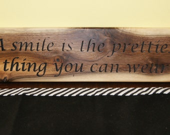 Custom plaque - A Smile is the Prettiest thing you can wear