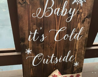 Wood Christmas Sign - Rustic Christmas Sign - Custom Painted Wood Sign - Christmas Decoration - Let It Snow - Baby its cold outside