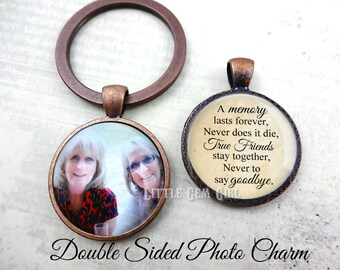 Best Friend Key Chain Jewelry - Friendship Quote Charm - Personalized Double Sided Photo Charm - Friend Quote Charm Sister Keychain Charm