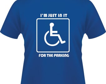 I'm Just In It For The Parking Funny T-Shirt