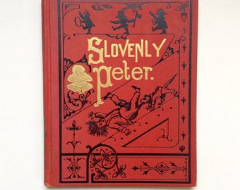 Slovenly Peter. Circa 1920s Hand-Colored English language reprint of German Struwwelpeter.