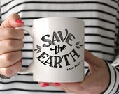 Save the Earth Mug, Save the Earth Coffee Mug, Inspirational Coffee Mug, Coffee Mug, Ceramic Mug, Custom Coffee Mug, Custom Ceramic Mug