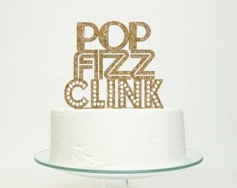 Pop Fizz Clink Celebration Cake Topper