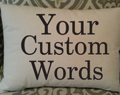 Your Custom Wording on Pillow, Personalized Pillow, Custom Pillow, Cover Only