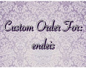 Custom Order for endeis - DO NOT PURCHASE