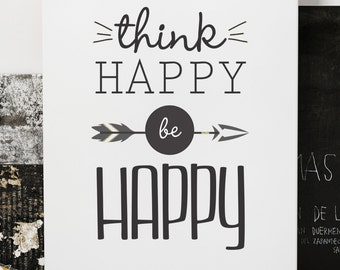 Think Happy Be Happy- Inspirational prints.   Good thoughts.
