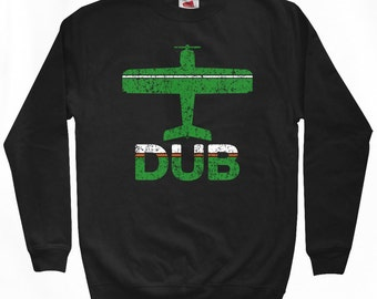 Fly Dublin Sweatshirt - DUB Airport - Men S M L XL 2x 3x - Dublin Ireland Crewneck - 2 Colors