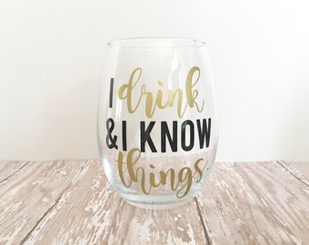 I Drink and I Know Things Stemless Wine Glass //Game of Thrones // Funny Wine Glasses // GoT //