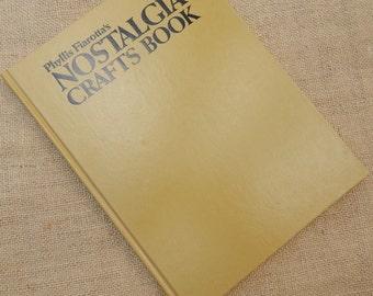 Nostalgia Crafts Book by Phyllis Fiarotta  Copyright 1974