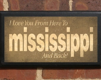 I Love You From Here To Mississippi And Back Wall Art Sign Plaque Gift Present Personalized Color Custom Jackson Gulfport Classic