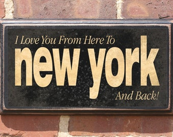 New York NY I Love You From Here & Back Wall Art Sign Plaque Gift Present Home Decor Custom Personalized Color Vintage Style Antiqued