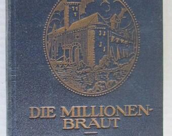 Vintage Book German Die Millionenbraut Gebundene Ausgabe 1914 Dumas Mützelburg