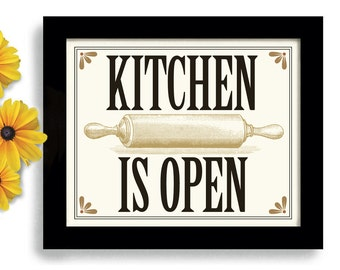 Kitchen Decor Moms Home Cooking Kitchen Art Print Kitchen is Open Baking Gift Pies and Cakes Cooking Quote Kitchen Sign Old Rolling Pin