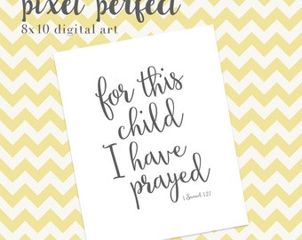 For This Child I Have Prayed - INSTANT DOWNLOAD 8x10 Nursery Artwork - GRAY