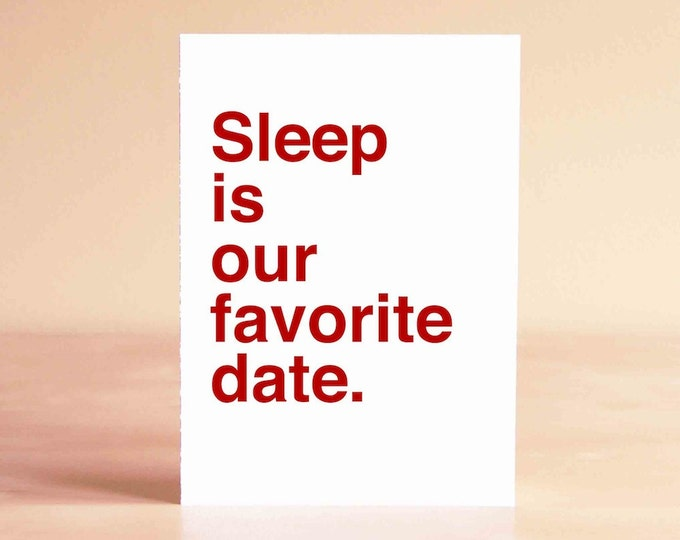 Funny Valentine Card - New Parent Valentine Card - Husband Card - Wife Card - Sleep is our favorite date.
