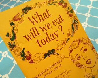 Culinary Arts Institute  - Ruth Berolzheimer - What Will We Eat Today Cookbook -  Pressure Cooker Recipes