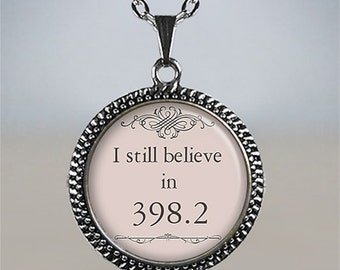 I still believe in 398.2 necklace, 398.2 pendant, fairy tale necklace charm, fairytale pendant, book lover gift, Dewey Decimal pendant