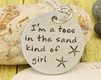 Hand Stamped Friend Gift - I'm a toes in the sand kind of girl - Custom hand stamped pendants by iiwii emporium