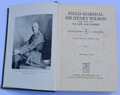 Field Marshall Sir Henry Wilson His Life and Diaries by Major General Sir CE Callwell Cassell and Company Vintage Military Book Antique Book