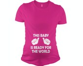 This Baby is Ready for the World Maternity T-Shirt new baby,present for new mommy,baby shower gift for expecting mother,pregnancy tee S-2XL