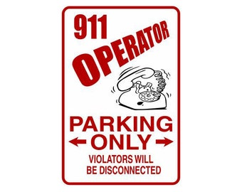 911 Operator Parking Sign- (911, Police, Novelty Sign, Parking Sign, Man Cave, Man Cave Sign, Man Cave Gift)