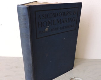 Antique Home Economics Textbook - A Second Course In Homemaking - 1915 - Vintage Housekeeping - Domestic Science - Recipe Book