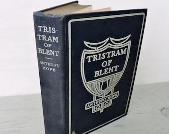 Antique Romance Novel - Tristram Of Blent by Anthony Hope - 1901 - Classic Fiction