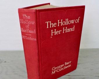 Antique Mystery Novel - The Hollow Of Her Hand - 1912 - Romance - Thriller - Murder - Crime