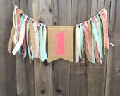1st Birthday High Chair Banner with Streamers // Burlap, Coral, Mint & Gold
