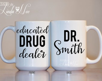Personalized Pharmacist, Educated Drug Dealer, Gift for Pharmacist, Funny Pharmacist Gift, Pharmacy Graduation, RX Gift, Coffee Mug MSA127