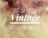 Custom Medium Style Headband