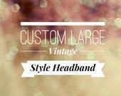 Custom Large Style Headband