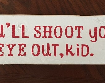 """You'll Shoot Your Eye Out-Christmas Story-Christmas Story Movie-Christmas-Christmas Sign-3.5x18"""""""