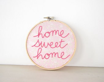 Embroidery Hoop Wall Art - Home Sweet Home vintage inspired pink floral, apartment decor, hand lettering, housewarming gift, word art