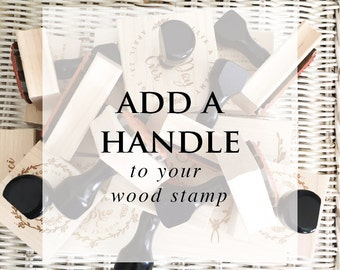 Add a handle to your custom wood stamp