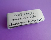 "Hand Stamped Father of the Bride Money Clip / ""Today a Bride Tomorrow a Wife Always your little girl"" / Wedding Keepsake"