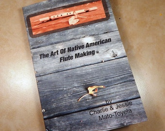 The Art of Native American Flute Making flute making book
