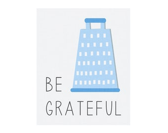 5x7 and 8x10 Be Grateful Kitchen Art Instant Digital Download