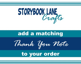 Add a matching Thank You Note to your order. Will be made to match EXISTING designs in shop.