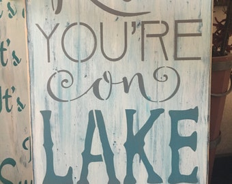 Relax, Your on Lake Time, wood primitive sign, home decor, swim, boating, skiing, camping, home decor, summertime, patio signs, wall signs