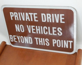 Great Sign for Driveway Privacy Sign