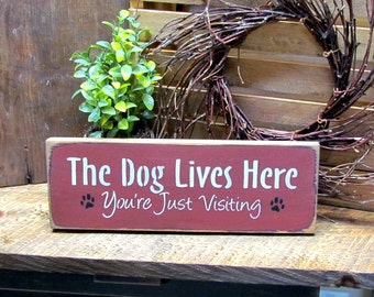 Wood Sign For Dog Lover, The Dog Lives Here...You're Just Visiting, Gift for the pet owner, House sign, Wood Sign Saying, Dog Decor