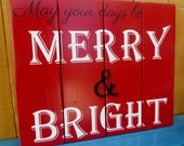 May Your Days be Merry and Bright customizable fence board rustic Christmas hand painted pallet sign