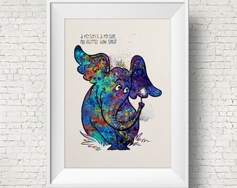 Dr Seuss Quote, Horton Hears A Who, Children's Print, Kids room, Home Decor, Wall art, Watercolor, Horton, Colorful