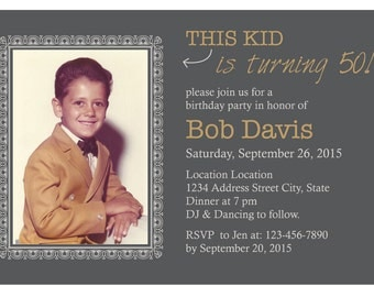 This Kid is turning 50th Birthday Invite, Digital Files + Print, if needed